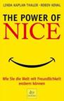The Power of Nice: Wie Sie die Welt mit Freundlichkeit erobern